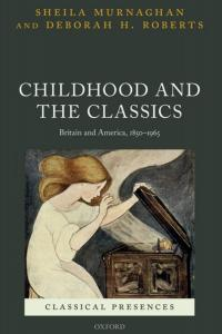 Childhood and the Classics: Britain and America, 1850–1965